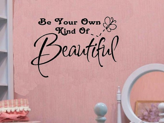 Vinyl Wall Decal Quote Be Your Own Kind Of Beautiful Girl Kid