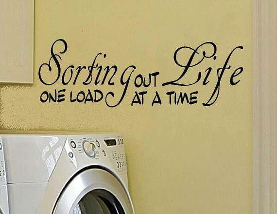 vinyl wall decal quote Laundry room Sorting out Life one load at a time