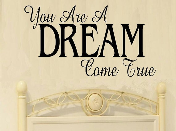You are a dream come true wall decals nursery nursery quote wall decal kids vinyl decal wall decor kids decor nursery decor child decal