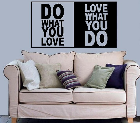 wall decal Do what you love Love what you do quote