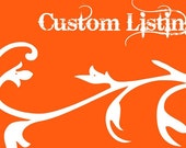 Custom Listing for Laurie