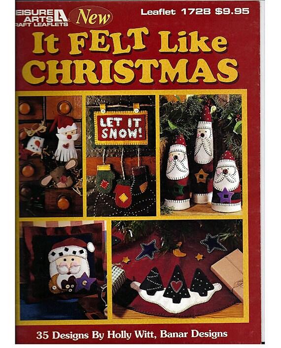 It Felt Like Christmas  35  designs  Using Felt Pattern Book Leisure Arts Leaflet 1728