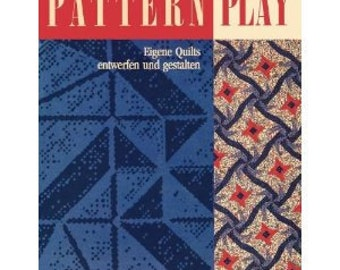 Pattern Play, Creating Your Own Quilts, By Doreen Speckmann