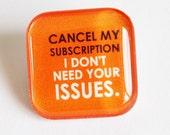 Funny pin, glass pin, lapel pin, Humor, Orange, Stocking Stuffer (957)