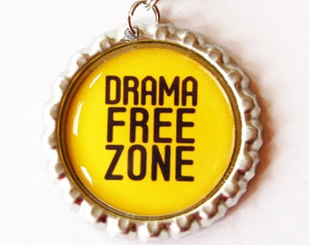 Drama Free Zone, funny charm, zipper pull, purse charm, zipper pull, Funny Saying, Humor, Yellow