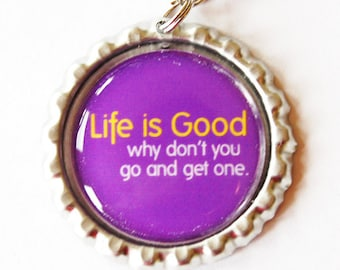 Life is good, funny charm, zipper pull, purse charm, zipper pull, Funny Saying, Humor, get a life, purple