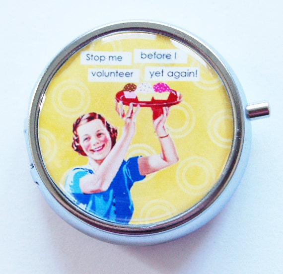Funny Pill Box, Pill Case, Pill Container, Yellow, Gift for her, Humor, Volunteer