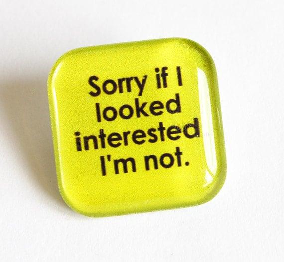 Funny pin, lapel pin, glass pin, Humor, sarcasm, Stocking Stuffer