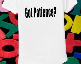 Got Patience Infant Shirt Humorous Baby Shirt 6m 12m 18m 24m