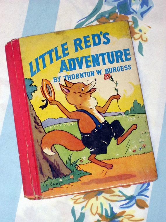 Little Red's Adventure 1942 - McLoughlin Bros book, by Thornton W. Burgess
