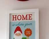 Home is where your gnome is - 8x10 art print