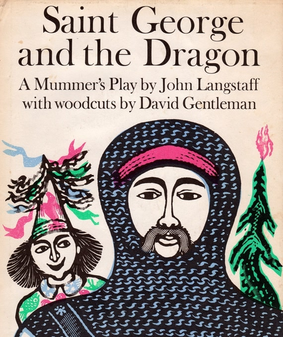 Saint George and the Dragon - A Mummer's Play by John Langstaff with woodcuts by David Gentleman