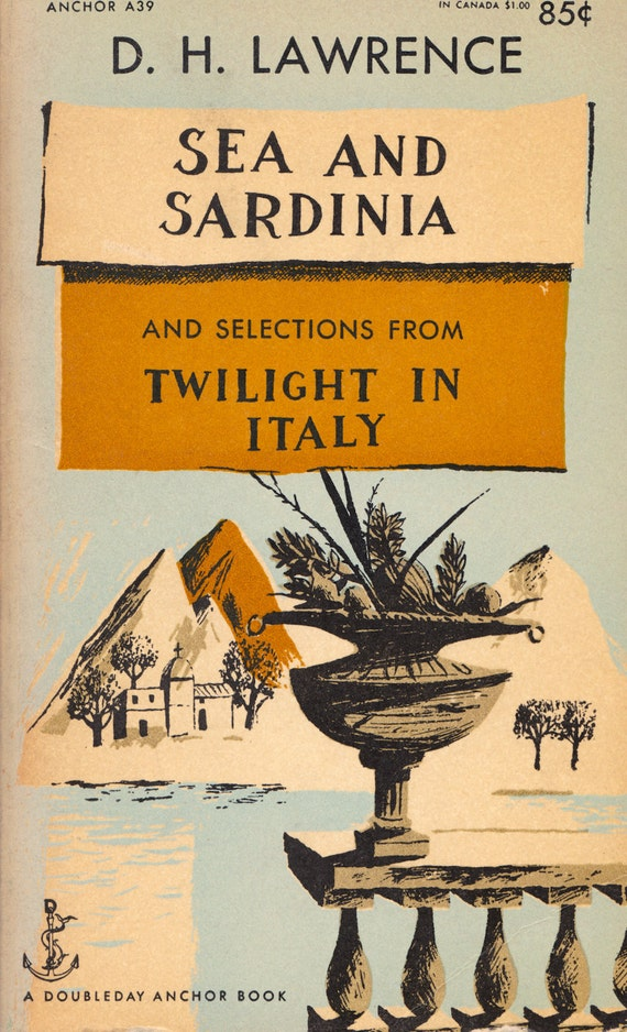 Sea and Sardinia and Selections from Twilight in Italy by D.H. Lawrence
