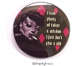 3 inch Pocket Mirror I have plenty of talent & wisdom, I just don't give a shit
