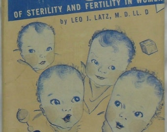 Vintage Medical Book - The Rhythm of Sterility and Fertility in Women - Latz Foundation 1946
