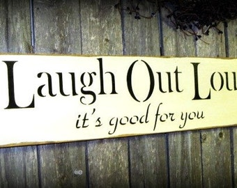 Wood Sign Saying, Laugh Out Loud, Primitive Wooden Sign, Wooden Signs, Rustic Wood Decor, Happiness Saying