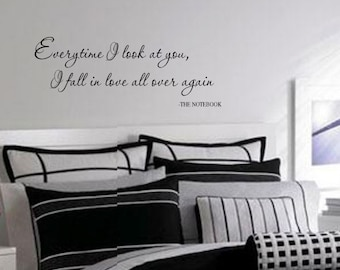 THE NOTEBOOK Quote Everytime I look at You I fall in LOve All Over Again VInyl Wall Lettering Decal Large Size Options note book