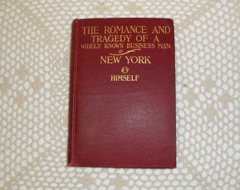 The Romance and Tragedy Of A Business Man Of New York By Himself 1907 Second Edition Red Antique Book