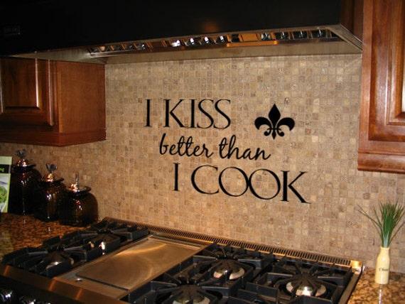 I Kiss Better Than I Cook Vinyl Wall Art Decal Kitchen Decor