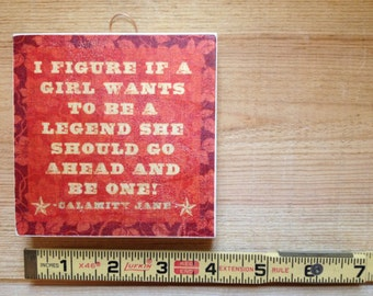 "Calamity Jane ""Be a Legend"" Hand Printed Mini Retro Wood Sign (orange)"