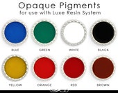 Epoxy Resin Pigment. Luxe Resin Color FX Gorgeous Opaque Color Dye for Resin. 1oz Size.