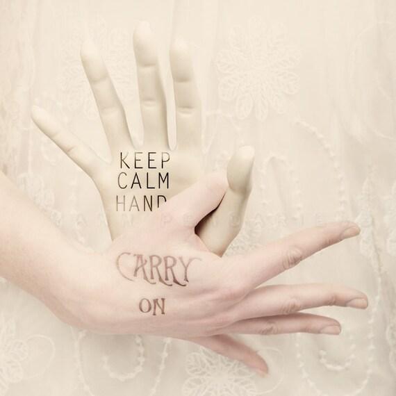Keep calm and carry on hands, Keep calm Print, Keep calm parody, hands photography, Carry on print, Keep calm