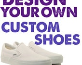 DESIGN YOUR OWN Custom Hand Painted Shoes