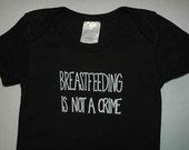Breastfeeding is NOT a Crime onesie