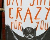 Bat Sh%t Crazy For You letterpress card