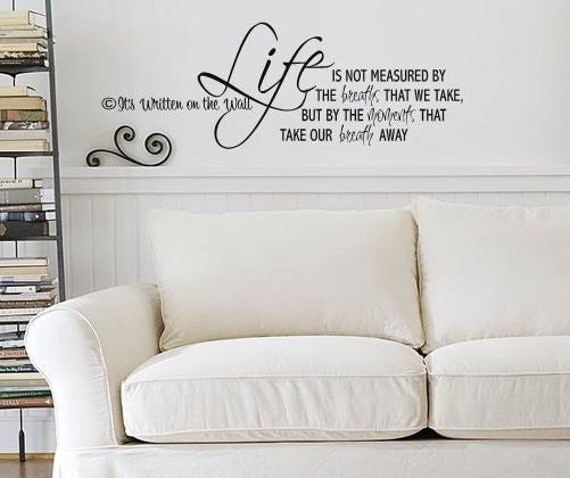 Life isn't measured by the breaths we take but by the moments Vinyl Lettering Wall Saying Quote