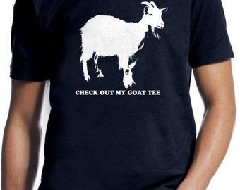 Check Out My Goat Tee T-Shirt -- Mens & Womens Sizes Small-2XL Available