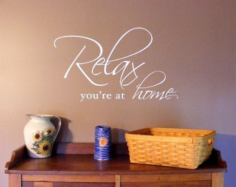 Relax Wall Decal, You're at Home, vinyl wall words, calm home decor, entry way vinyl decal