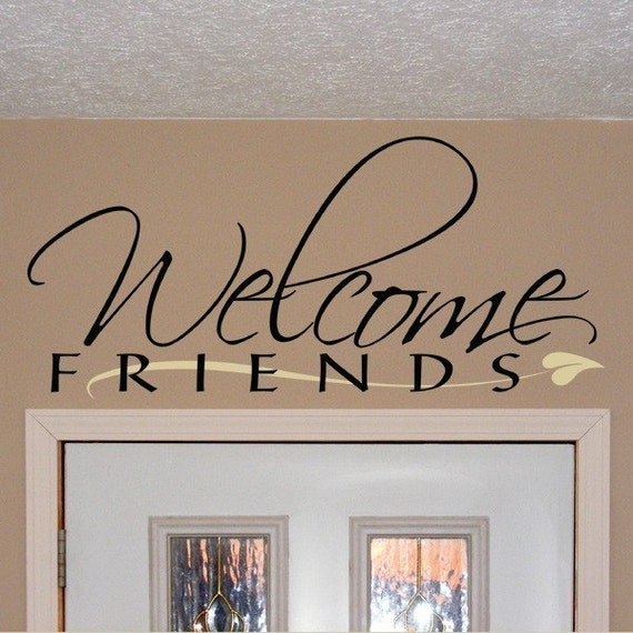 Welcome Friends, vinyl wall art decal, entryway design, Welcome decal