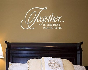 Small Family Vinyl Wall Decal - Together is the Best Place to Be - Vinyl Wall Lettering Quote 14H X 22W Qt0021