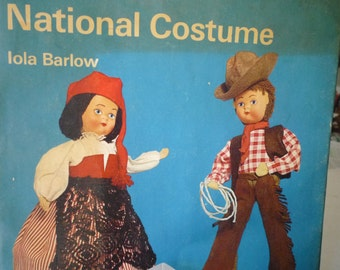 Clearance: Dolls in National Costume - 1960s book by Iola Barlow  - classic international doll costume collection