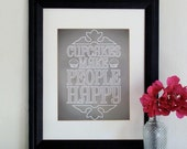 Cupcakes Make People Happy | Art Print