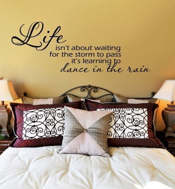 Wall Decal Life Isn't Waiting for the Storm to Pass it's learning to Dance in the Rain   Vinyl Wall Quote Decal  LARGE