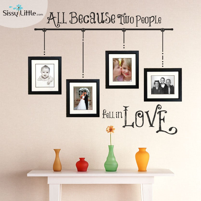 Valentine Gift Idea 2 Home Decor Frame Layout: All Because Two People Fell In Love Wall Vinyl Design To Use