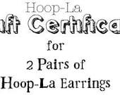 Hoop-La GIFT CERTIFICATE for 2 pairs of earrings OR headbands