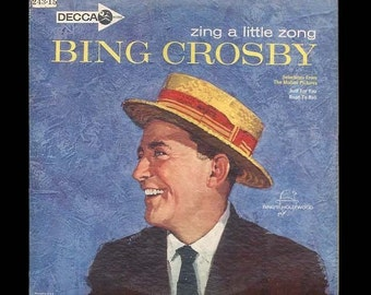 Vintage Bing Crosby Record, ZIng a Little Zong - Movie Soundtrack Songs from Just For You & Road to Bali, 1962 DECCA LP, Vinyl Record Album