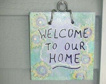 Welcome - Drastically Reduced Welcome Front Door Sign - Wooden Welcome Plaque - Welcome To Our Home - Soft Tones