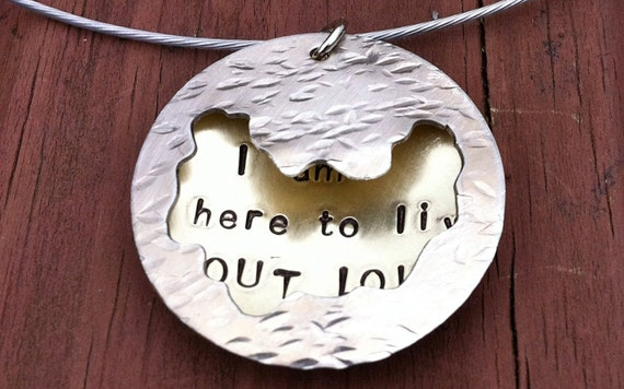 Emile Zola I AM HERE to live out loud silver brass hand stamped hand sawed texturized large circle mod necklace