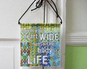 Modern Prayer Flag, Open your heart wide to the body of life (Khalil Gibran), colorful, intentions, quote