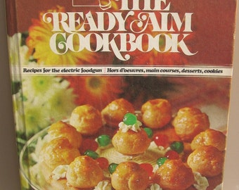 1976 The Ready Aim Cookbook by Jo-Ann Schoenfeld Hardcover Book