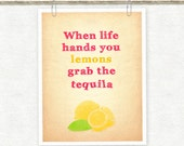 When Life Hands You Lemons, Grab The Tequila Digital Art Print from Pigment Punch