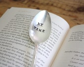 Me Time - Hand Stamped Spoon - Vintage Gift -  Every Day Vintage - Tea and books, take time for yourself