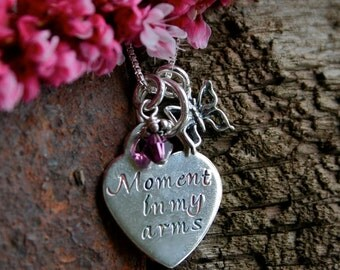Miscarriage Necklace, Moment in my Arms, Forever in my Heart -  for baby loss