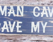 Man Cave, My Cave My Rules, Home Decor, Wooden Signs, Rustic, Distressed, Primitive Signs