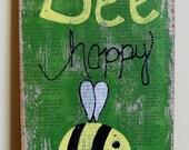 Bee Happy Wooden Sign
