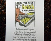 The Best Hatch I Ever Had! Handmade Letterpress Printed Postcard